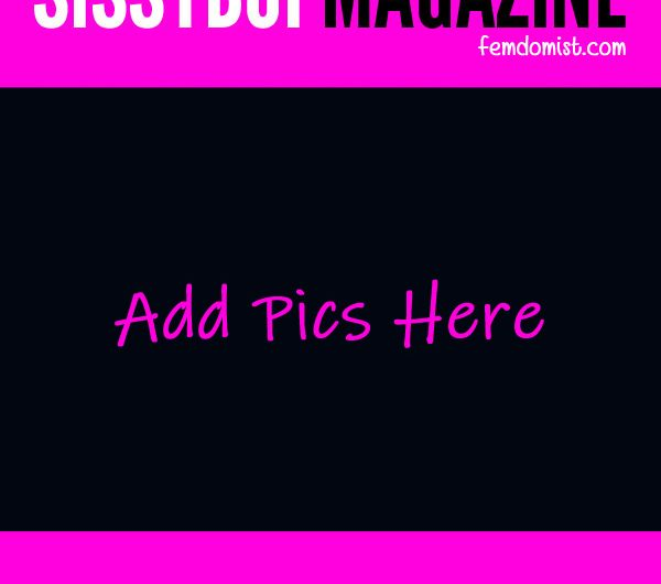 Become a Sissy Magazine Cover Model