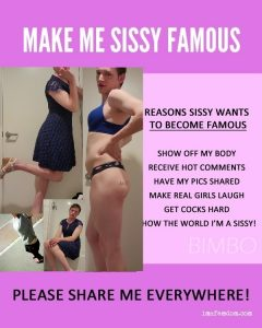 Ready to become famous and accept my sissy fate